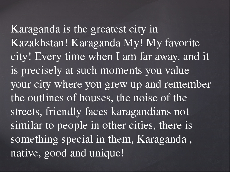 Karaganda is the greatest city in Kazakhstan! Karaganda My! My favorite city!...