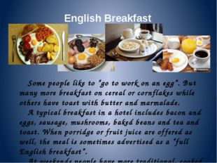 "English Breakfast Some people like to ""go to work on an egg"". But many more b"