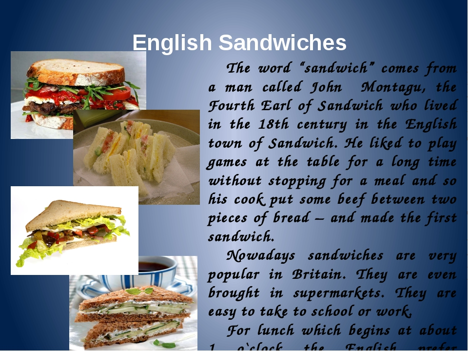 "English Sandwiches The word ""sandwich"" comes from a man called John Montagu,..."