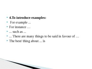 4.To introduce examples: For example ... For instance … ... such as ... ... T
