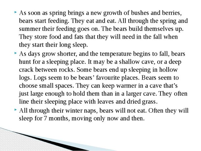 As soon as spring brings a new growth of bushes and berries, bears start feed...