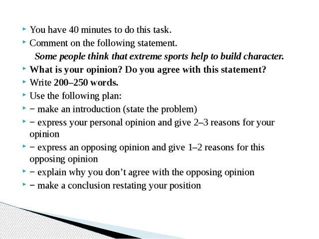 You have 40 minutes to do this task. Comment on the following statement. Some...