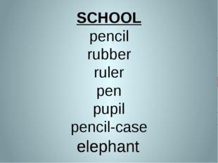 SCHOOL pencil rubber ruler pen pupil pencil-case elephant elephant