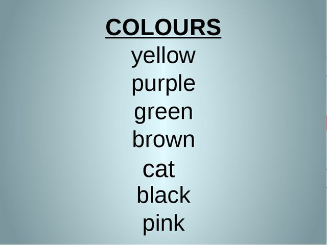 COLOURS yellow purple green brown black pink cat cat