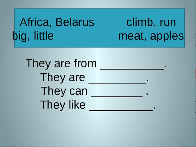 Africa, Belarus climb, run big, little meat, apples They are from __________...