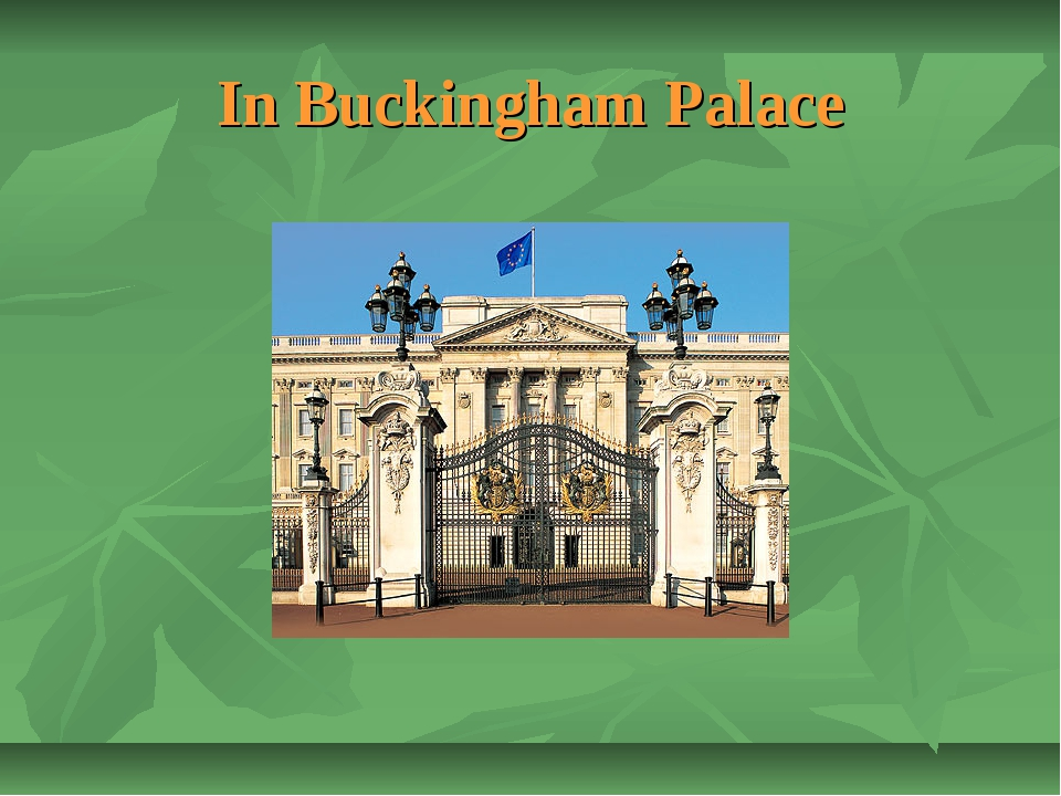 In Buckingham Palace