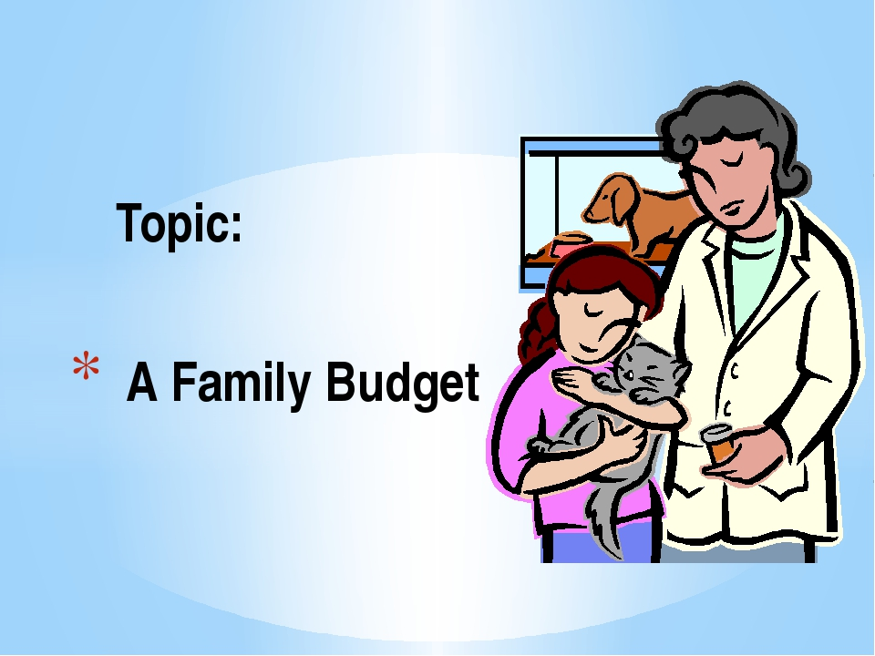 Topic: A Family Budget