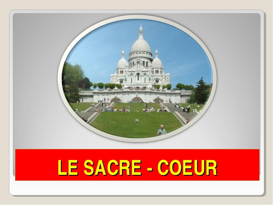 LE SACRE - COEUR