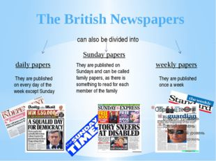 The British Newspapers daily papers Sunday papers weekly papers They are publ