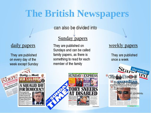 The British Newspapers daily papers Sunday papers weekly papers They are publ...