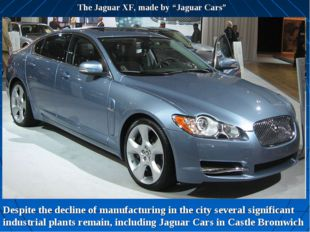 """The Jaguar XF, made by """"Jaguar Cars"""" Despite the decline of manufacturing in"""