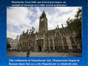 Manchester Town Hall, seat of local governance, an example of Victorian era G