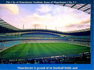 The City of Manchester Stadium, home of Manchester City F.C. Manchester is pr