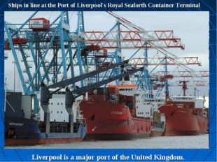 Ships in line at the Port of Liverpool's Royal Seaforth Container Terminal Li