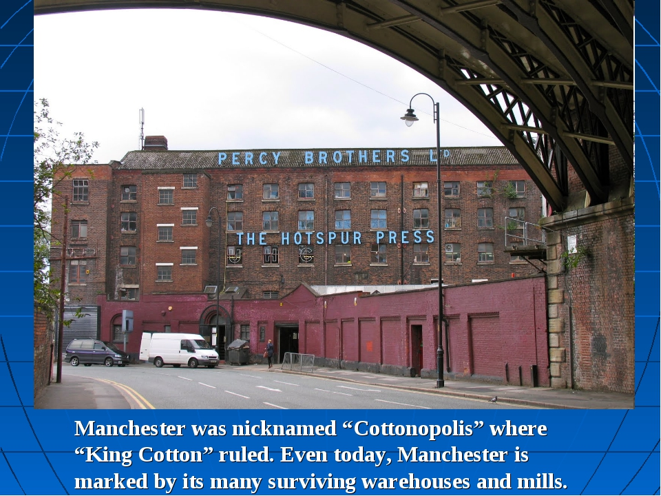 """Manchester was nicknamed """"Cottonopolis"""" where """"King Cotton"""" ruled. Even today..."""
