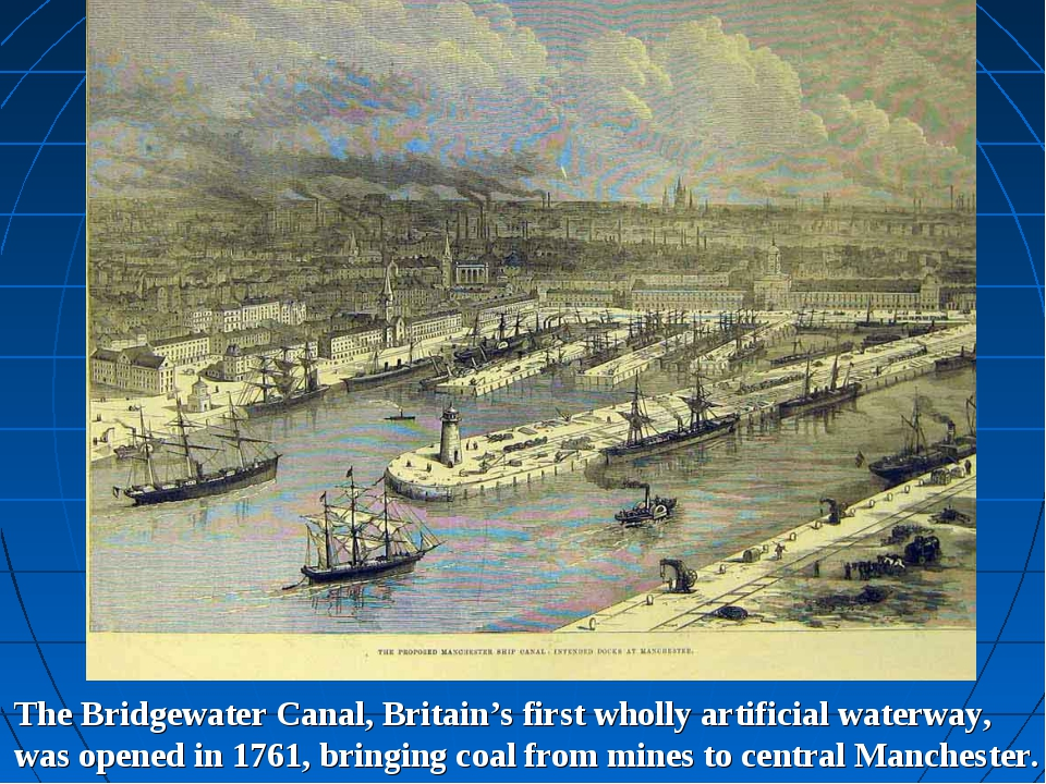 The Bridgewater Canal, Britain's first wholly artificial waterway, was opened...