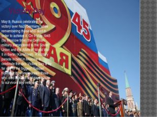Victory Day May 9, Russia celebrates the victory over Nazi Germany, while rem