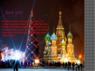 New year In addition to New Year's Day on 1 January, 2–5 January are public h