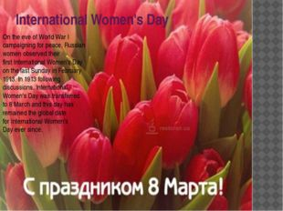 International Women's Day On the eve of World War I campaigning for peace, Ru