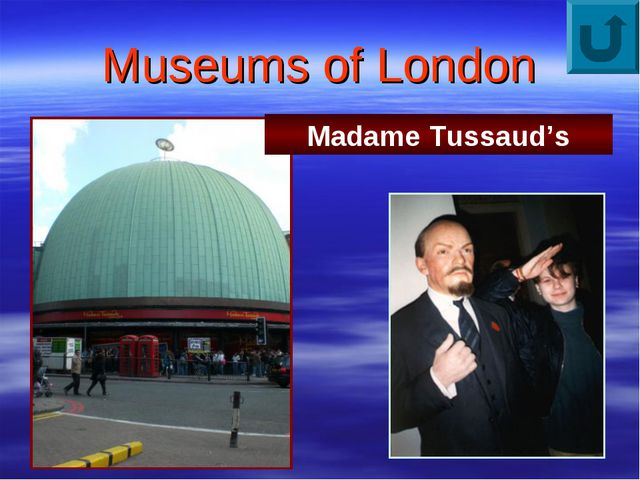 Museums of London Madame Tussaud's