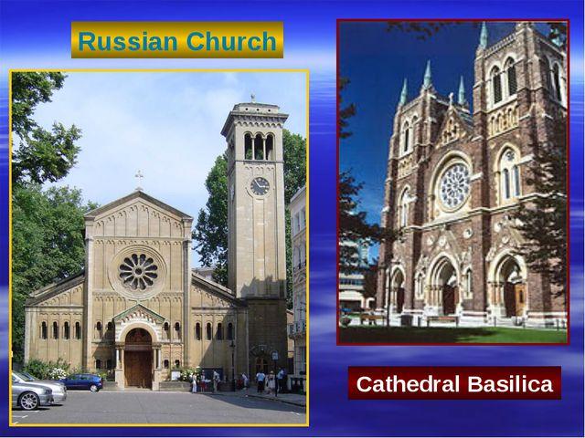 Cathedral Basilica Russian Church