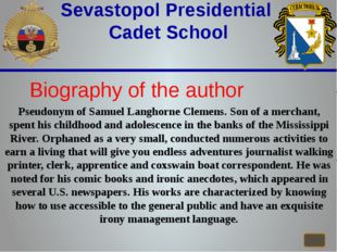 Sevastopol Presidential Cadet School Biography of the author Pseudonym of Sa