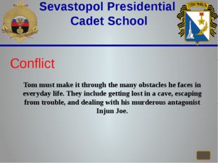 Sevastopol Presidential Cadet School Conflict Tom must make it through the m