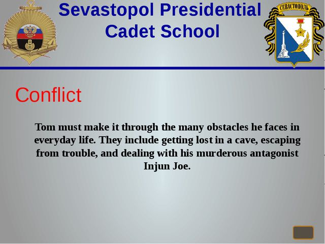 Sevastopol Presidential Cadet School Conflict Tom must make it through the m...