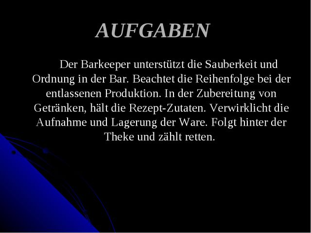 AUFGABEN Der Barkeeper unterstützt die Sauberkeit und Ordnung in der Bar. Bea...