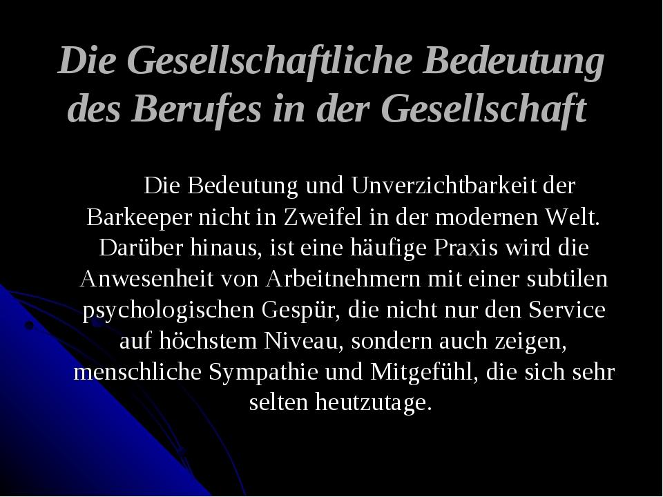 Die Gesellschaftliche Bedeutung des Berufes in der Gesellschaft Die Bedeutung...