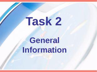 General Information Task 2