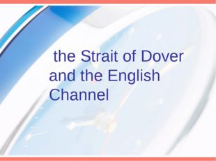 the Strait of Dover and the English Channel