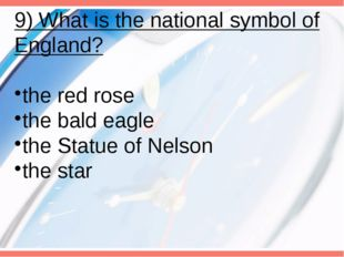 9) What is the national symbol of England? the red rose the bald eagle the St