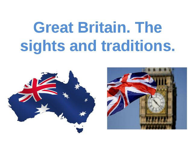 Great Britain. The sights and traditions.