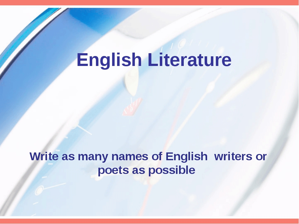 Write as many names of English writers or poets as possible English Literature