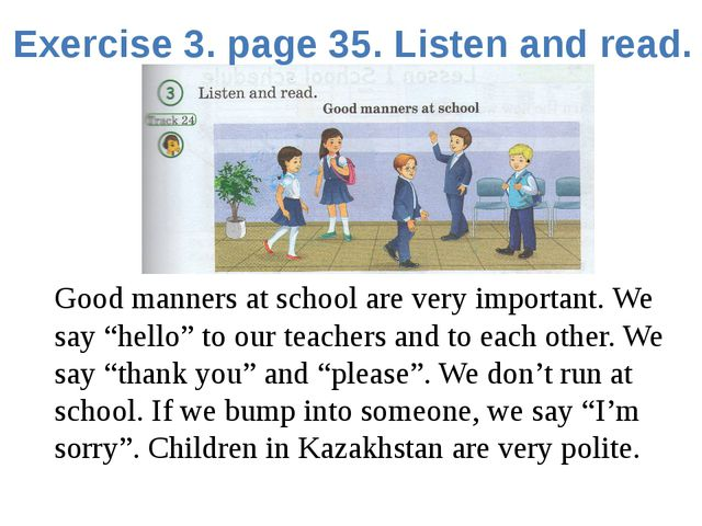 Exercise 3. page 35. Listen and read. Good manners at school are very importa...