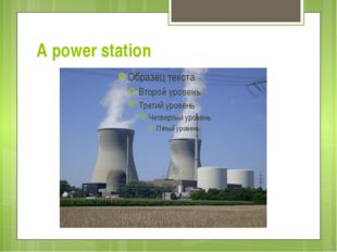 A power station