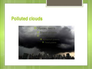 Polluted clouds