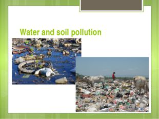 Water and soil pollution
