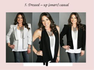 5. Dressed – up (smart) casual