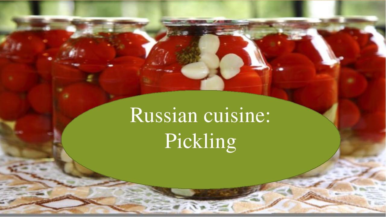 Russian cuisine Russian cuisine: Pickling