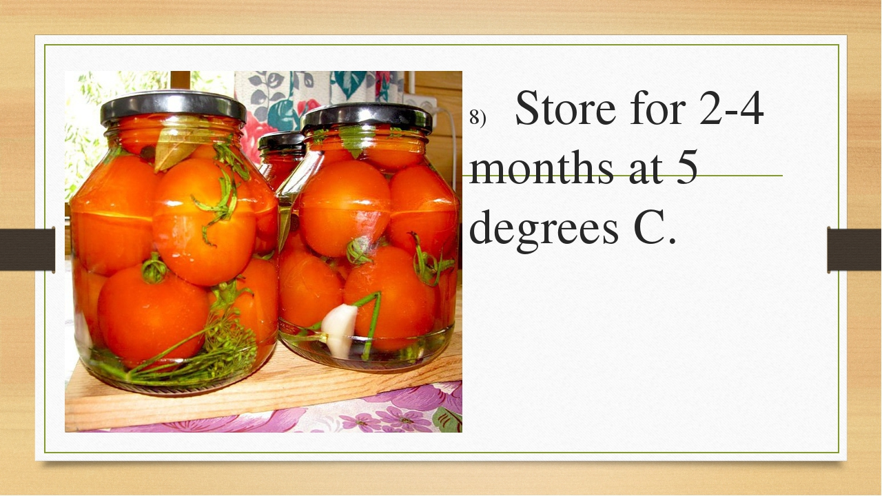8)	 Store for 2-4 months at 5 degrees C.