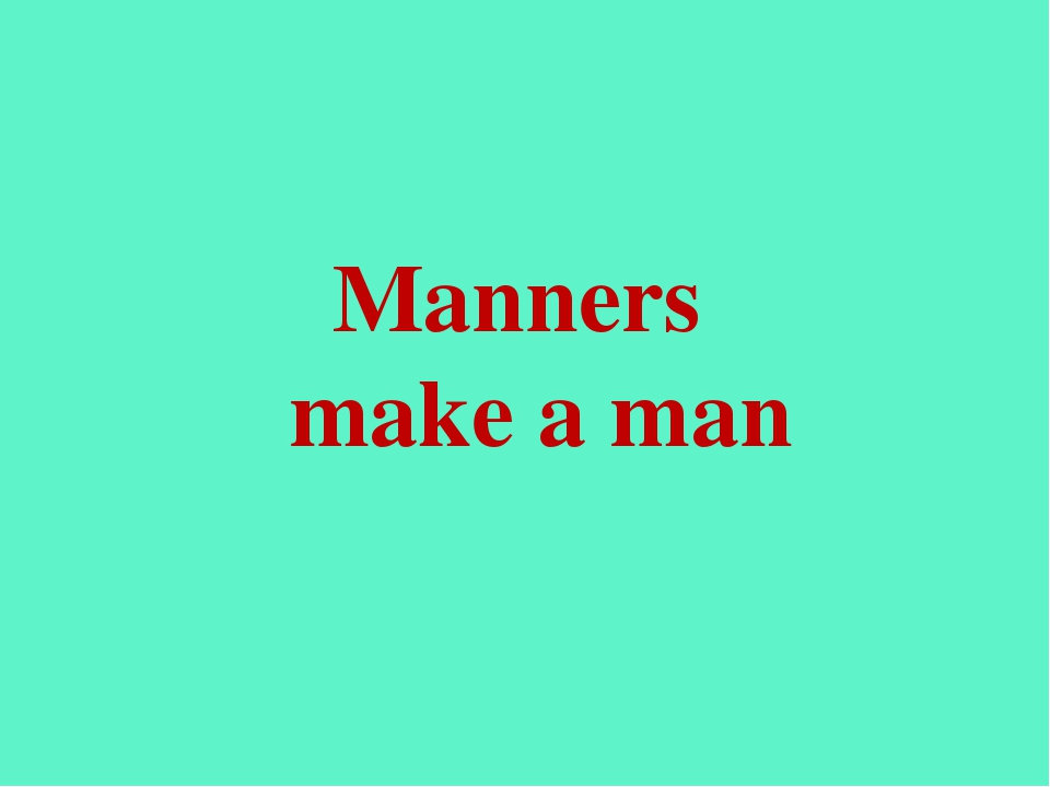 manners make a man