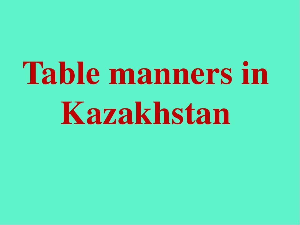 Table manners in Kazakhstan