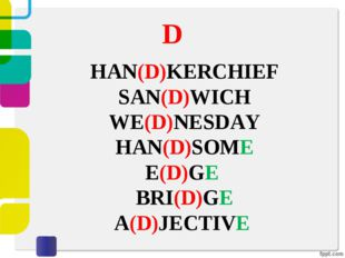 D HAN(D)KERCHIEF SAN(D)WICH WE(D)NESDAY HAN(D)SOME E(D)GE BRI(D)GE A(D)JECTIVE