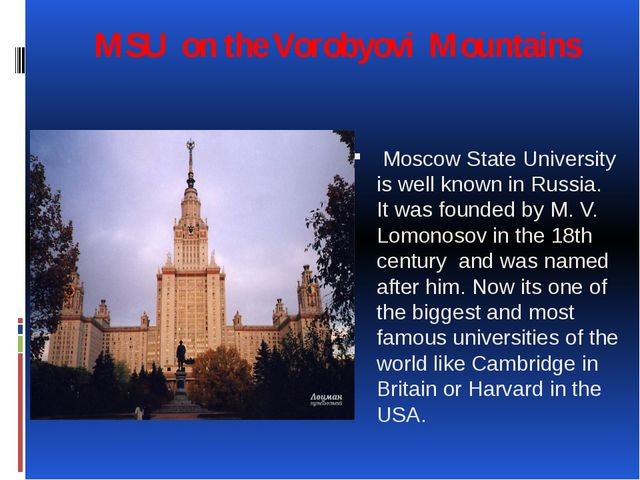 MSU on the Vorobyovi Mountains Moscow State University is well known in Russi...