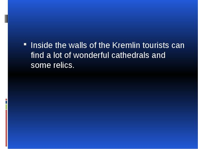 Inside the walls of the Kremlin tourists can find a lot of wonderful cathedr...