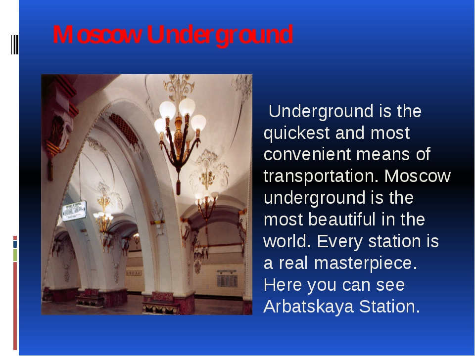 Moscow Underground Underground is the quickest and most convenient means of t...