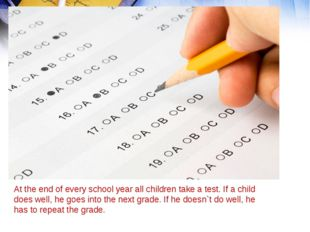 At the end of every school year all children take a test. If a child does wel