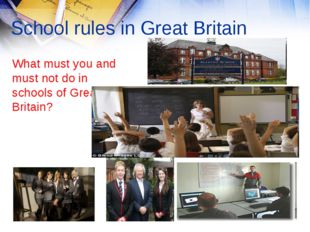 School rules in Great Britain What must you and must not do in schools of Gre